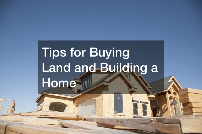 tips for buying land and building a home